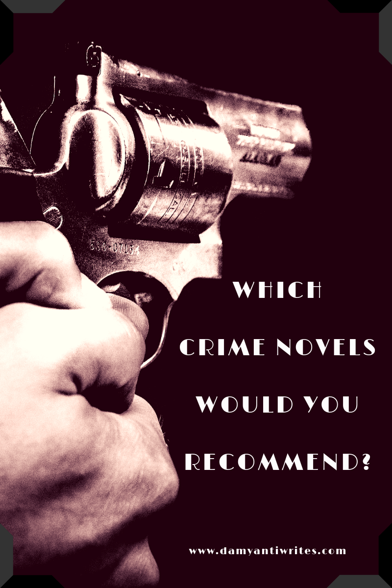 What crime novels are you reading? Do you read or write crime? Would you recommend a crime novel you read this year? Drop me the title in the comments,